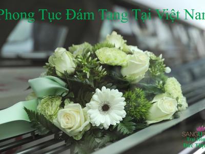 Phong Tục Đám Tang Tại Việt Nam Những Năm Gần Đây