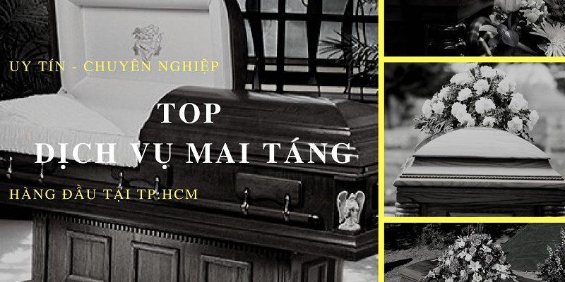 Top 04 Dịch Vụ Mai Táng Tại Tp.HCM