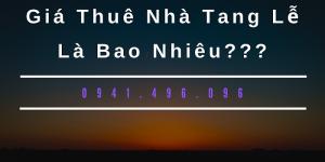 Giá Thuê Nhà Tang Lễ Là bao Nhiêu?