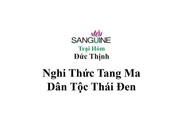 Tìm Hiểu Nghi Lễ Tang Ma Người Thái Đen